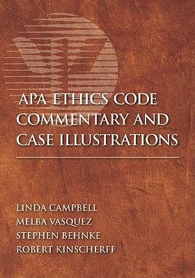APA Ethics Code Commentary and Case Illustrations By Campbell, Linda/ Vasquez, Melba/ Behnke, Stephen/ Kinscherff, Robert